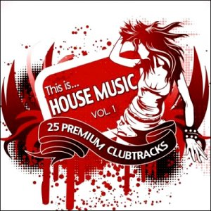 VA - This Is... House Music Vol. 1 (2010)