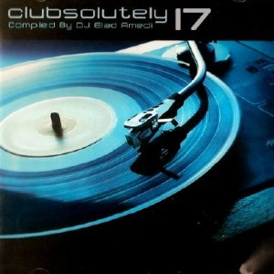 Clubsolutely 17 - Compiled By Dj Elad Amedi  (2011)