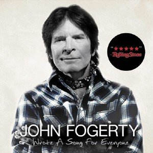 John Fogerty - Wrote A Song For Everyone (2013) HQ
