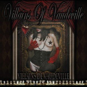 Villains Of Vaudeville - Villains Of Vaudeville (2013)