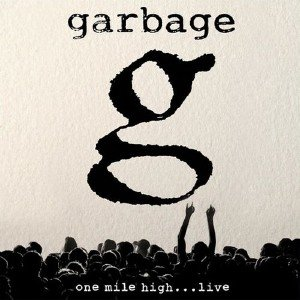 Garbage - One Mile High...Live (2013)