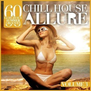 Chill House Allure Vol.3 (2013)