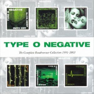 Type O Negative - The Complete Roadrunner Collection 1991-2003 (2013)