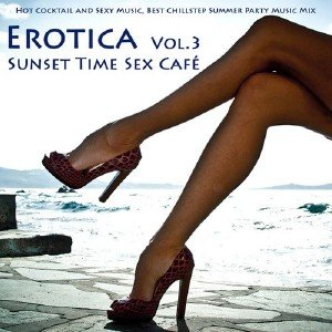Ibiza Del Mar. Sunset Time Sex Cafe. Erotica Vol.3 (2012)