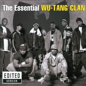 Wu-Tang Clan - The Essential Wu-Tang Clan (2013)