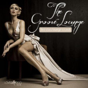 The Groove Lounge. First Class Lounge Sounds (2013)