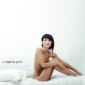 A Night In Paris. Luxury Lounge Music (2013)